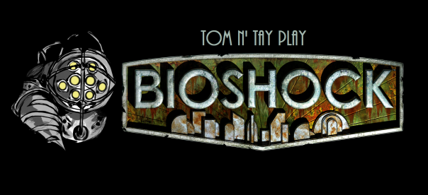 tom-n-tay-play-bioshock